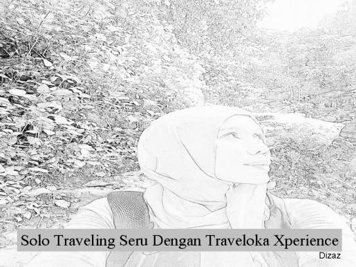 Solo Traveling Seru Traveloka Xperience