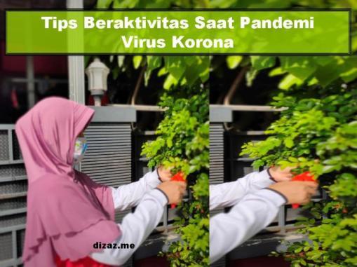 Tips beraktivitas saat masa pandemi Virus Korona